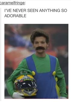 Am I the only one that started to crack up because Louis was Luigi? I kept going LOUigi hahaha