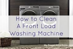 Step by Step Directions on How to Clean a Front Load Washing Machine.  I wish I had done this a long time ago!