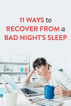 11 Ways To Recover From A Bad Night's Sleep