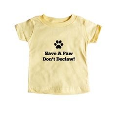 Save A Paw Don't Declaw Rescue Cat Cats Dog Dogs Rescuing Pound Protect Pet Pets Animals Animal Lover SGAL6 Baby Onesie / Tee