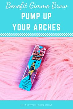 Benefit Cosmetics Gimme Brow | Beauty Chaos | Pump Up Your Arches #benefitbrows #BenefitCosmetics #eyebrows