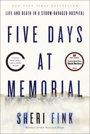 Five Days at Memorial   http://paperloveanddreams.com/book/629558374/five-days-at-memorial   One of the New York Times's Best Ten Books of the YearWinner of the National Book Critics Circle Award for NonfictionWinner of the 2014 J. Anthony Lukas Book Prize, the PEN/John Kenneth Galbraith Award, the Los Angeles Times Book Prize, the Ridenhour Book Prize,the 2014 American Medical Writers Association Medical Book Award (Public/Healthcare Consumers), a 2014 Science in Society Journalism Award…