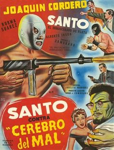 Santo contra el cerebro del mal (Santo Vs. The Evil Brain, 1958) http://hubpages.com/entertainment/lucha-libre-mexicana-luchador-films