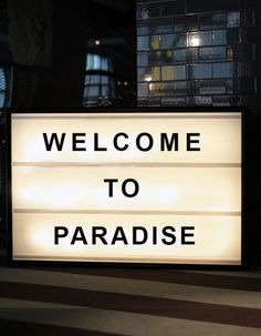 Holly's House - 'WELCOME TO PARADISE' Lightbox. Love this but crazy expensive. Can prob find a tutorial somewhere...