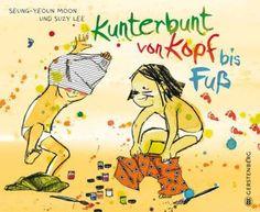Farbenfroh und fröhlich... Seung-Yeoun Moon / Suzy Lee, Kunterbunt von Kopf bis Fuß. Gerstenberg Verlag, ab 4