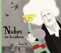 """Elena Val. """"Nubes en la cabeza"""". Editorial Akiara Books (+7 años) -està també en català-. """"Dicen que no tenemos los pies en el suelo. Dicen que yo tengo la cabeza en las nubes y que la abuela tiene nubes en la cabeza."""" Cap, Books, Movie Posters, Alzheimer, Editorial, New Books, Clouds, Baseball Hat, Libros"""