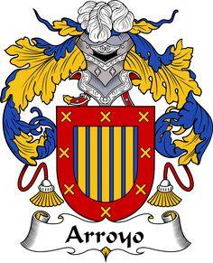 Arroyo Coat of Arms, Arroyo Family Crest, Arroyo escudo de armas, Arroyo cresta de la familia, Arroyo apellido, Arroyo Family reunion, spanish genealogy