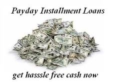 Payday Loans with Installments. Get hassle free cash in no time.