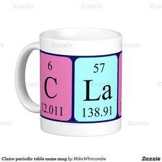 Rebecca periodic table name mug periodic table names and periodic claire periodic table name mug urtaz Choice Image