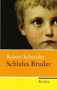 Schlafes Bruder: Roman von Robert Schneider, http://www.amazon.de/dp/3150207436/ref=cm_sw_r_pi_dp_XCt4sb0VDS2DK