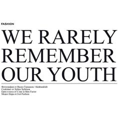 """""""We Rarely Remember Our Youth"""" Nora Shopova 12 Magazine Vasil Germanov found on Polyvore featuring text, words, quotes, fillers, backgrounds, magazine, articles, headlines, phrases and saying"""