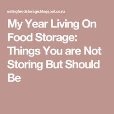 My Year Living On Food Storage: Things You are Not Storing But Should Be