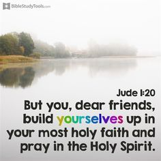 Build Yourselves Up in Your Most Holy Faith - Inspirations