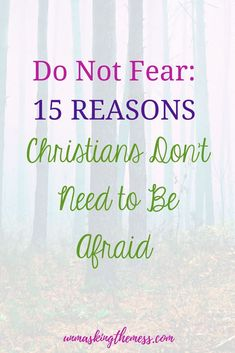 Do Not Fear: 15 Reasons Christians Don't Need to Be Afraid. Fear can keep us from life. The meaning of fear has extended into all areas of life. It should be noted that the evil one knows that if we can create fear in us, it can keep up from growing in faith, developing deeper relationships with God and other people, and enjoying our lives. #overcoming #quotes #Bibleversesabout #anxiety #fear