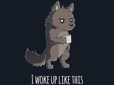 Full moon, full cup! Get the I Woke Up Like This t-shirt only at TeeTurtle!