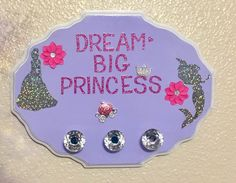 DREAM BIG PRINCESS Wall/ Home Decor Wall Hanger Bow Hanger Custom Orders Available (This item has been purchased). by DivineDesignsXDecor on Etsy https://www.etsy.com/listing/546718393/dream-big-princess-wall-home-decor-wall