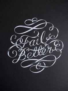 """""""Ever tried. Ever failed. No matter. Try Again. Fail again. Fail better."""" – Samuel Beckett"""