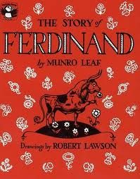 My favorite book as a child - The Story of Ferdinand, the world's most peaceful and beloved little bull who did not want to fight. A classic, first published in 1936.