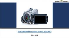 Research Report on Global MEMS Microphone Market 2014-2018  http://www.researchonglobalmarkets.com/global-mems-microphone-market-2014-2018.html
