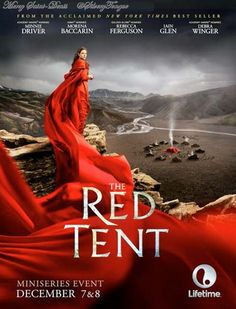 The Red Tent (TV Mini-Series 2014) - Based on Anita Diamant's bestselling novel; the story of the twelve tribes of Israel is told through the eyes of Jacob's only daughter, Dinah.