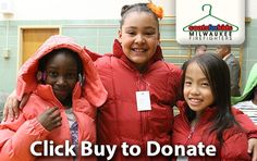 Coats For Kids Coat Donation: Click the buy button to donate a brand new winter coat for children living in need.  Our vision is that every child wearing a new winter coat is warm, feels valued and is healthy, able to regularly attend school and enjoy active outdoor play, even on cold winter days. Please note this a donation and you will not actually be receiving a coat. Coats are delivered by the MKE Firefighters to the kids....