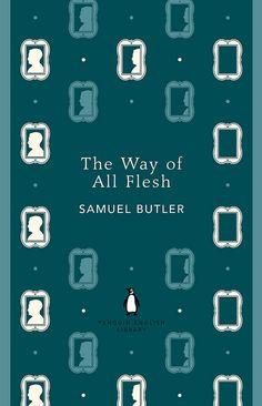 The Way of All Flesh   Samuel Butler, 1903