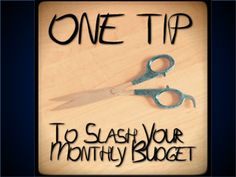 Here it is!  The One Tip You Need To Slash Your Monthly Budget!  Click the Pic to find out what it is…  http://www.cfinancialfreedom.com/one-tip-slash-monthly-budget/
