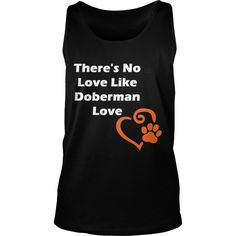 Theres No Love Like Doberman Love Dark T-Shirt Grandpa Grandma Dad Mom Girl Boy Guy Lady Men Women Man Woman Dog Lover