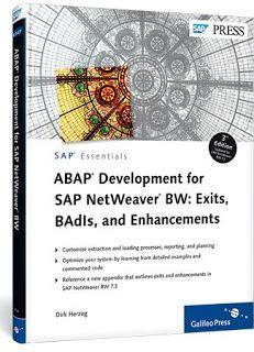 ABAP Development for SAP NetWeaver BW - Customer-specific enhancements (SAP PRESS)http://sapcrmerp.blogspot.com/2013/04/abap-development-for-sap-netweaver-bw.html
