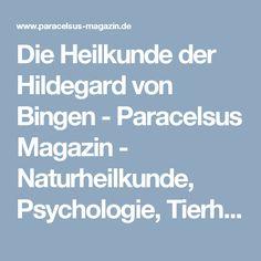 Die Heilkunde der Hildegard von Bingen - Paracelsus Magazin - Naturheilkunde, Psychologie, Tierheilkunde und Wellness