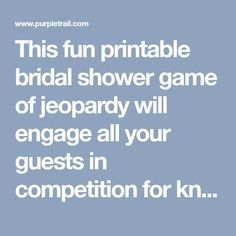 This Fun Printable Bridal Shower Of Jeopardy Will Engage All Your Guests In Compeion For Knowledge Prizes Purpletrail Trivia