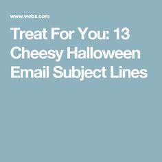 Treat For You: 13 Cheesy Halloween Email Subject Lines