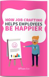 How Job Crafting Helps Employees Be Happier Employee Engagement, Good Company, Teamwork, Online Courses, Insight, Ebooks, Management, Learning, Business