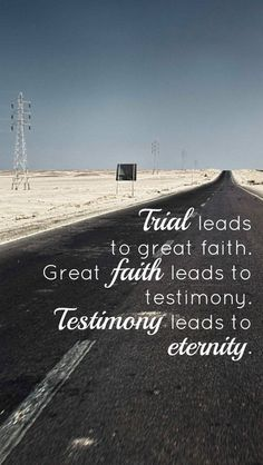 Trial-faith-testimony-eternity!  #iPhone 5 #lifeline #quotes