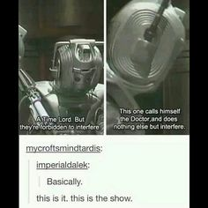 This One Calls Himself the Doctorand Does a Time Lord but Theyre Forbidden to Interfere Nothing Else but Interfere Mycroftsmindtardis Imperialdalek Basically This Is It This Is the Show Fandoms, Doctor Who Funny, Doctor Who Tumblr, Fandom Memes, Time Lords, Superwholock, Tardis, Hilarious, Instagram