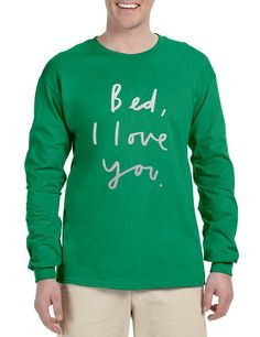 Men's Long Sleeve Bed I Love You Funny Humor Saying  #longsleeve #trendy #love #print #awesome