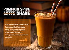 Vanilla Shakeology ~ Pumpkin Spice Latte Shake Recipe ~  Calories: 181  Total Fat: 5 g Fiber: 5 g Sugars: 8 g Protein: 17 g