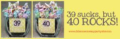 For all those friends turning 40, what a cute idea!