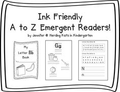 Alphabet Emergent Readers: Ink Friendly Emergent Readers for A to Z! Pack includes an emergent reader for each letter of the alphabet. Each reader prints 2 to a page to save paper.