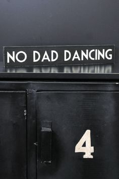 NO DAD DANCING Wooden Sign