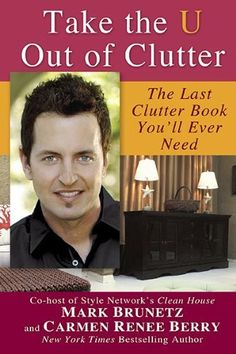 Take the U out of Clutter by Mark Brunetz, http://www.amazon.com/dp/0425234096/ref=cm_sw_r_pi_dp_2inYrb0E9A7FE