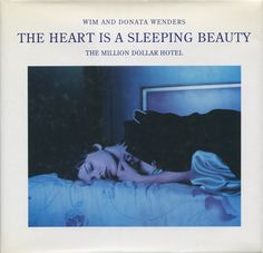"Wim and Donata Wenders ""The Heart Is A Sleeping Beauty"""