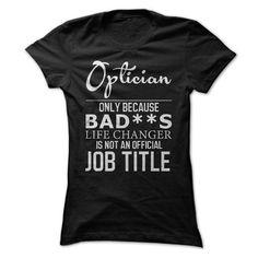Optician T Shirts, Hoodies. Check price ==► https://www.sunfrog.com/LifeStyle/Optician.html?41382