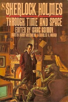 TOM KIDD - art for Sherlock Holmes Through Time and Space editor Isaac Asimov - 1984 Bluejay Books Sherlock Holmes, Sherlock Books, Sherlock Poster, Sherlock John, Science Fiction Authors, Pulp Fiction Book, Fiction Novels, Crime Fiction, Agatha Christie