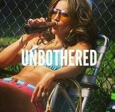 #unbothered....so me right here!! I can do my thing with or without you. I don't second guess, I just roll the dice!!