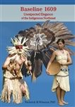 Baseline 1609: Unexpected Elegance of the Indigenous Northeast