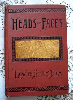 Heads and Faces, How to Study Them, c1891. Phrenology