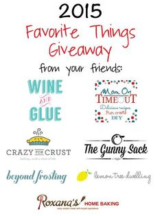favorite things giveaway  http://roxanashomebaking.com/my-favorite-things-giveaway/