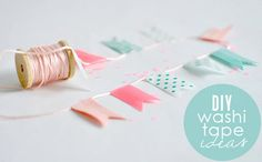 Fun idea for garland - color/pattern possibilities are endless with washi tape!