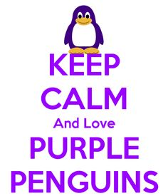 KEEP CALM And Love PURPLE PENGUINS ♥